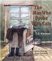 The Man Who Spoke with Cats written by T. E. Watson